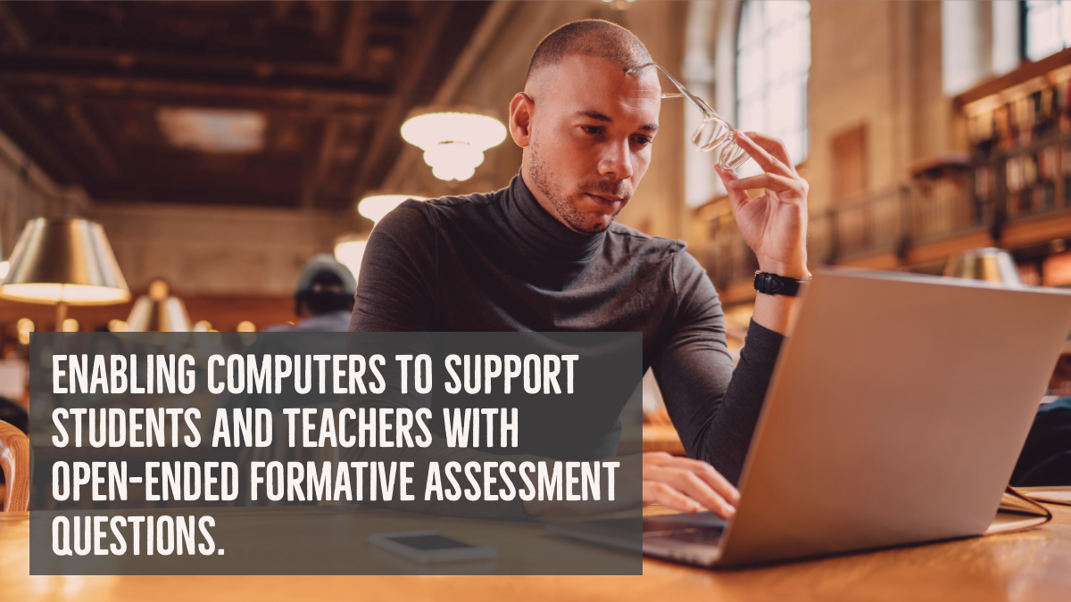 enabling computers to support students and teachers with open-ended formative assessment questions