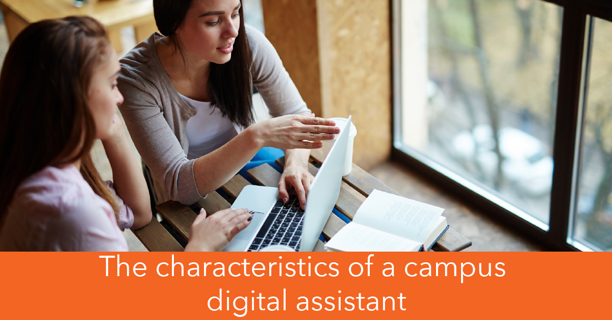 The characteristics of a campus digital assistant