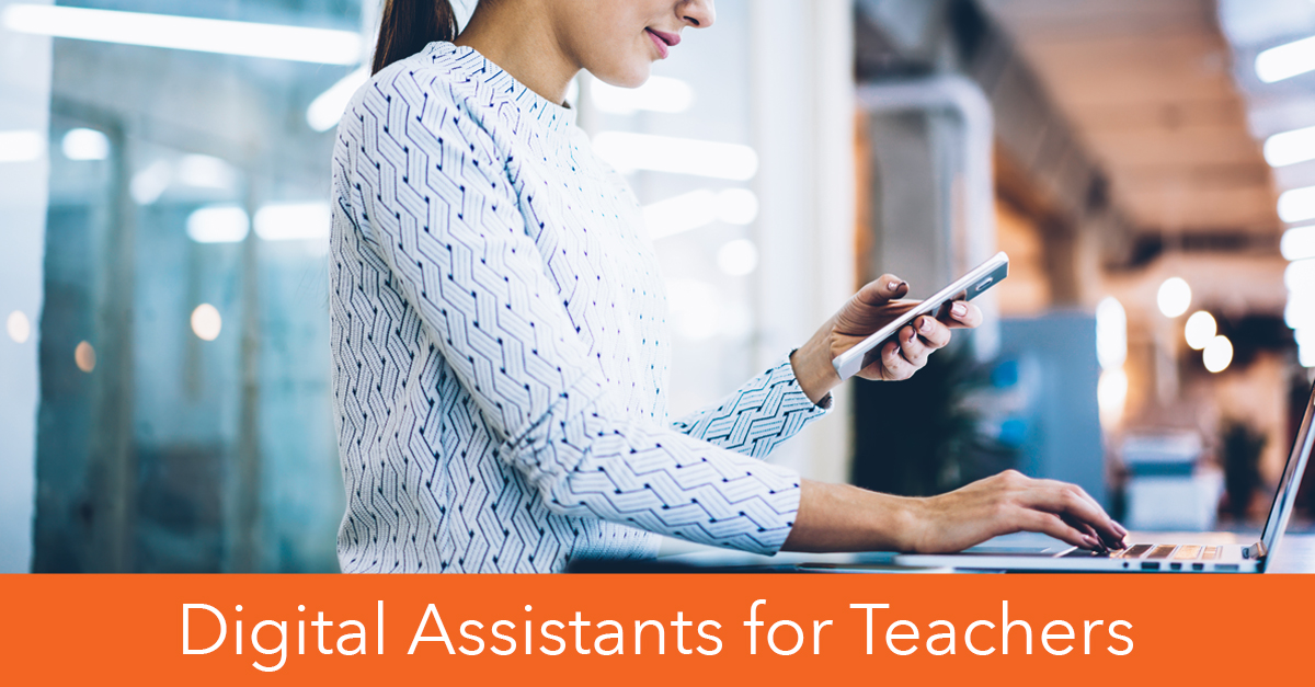 Digital Assistants for Teachers